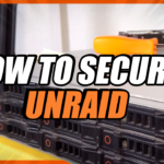 How to Secure Your Unraid Server 🖥️ Basic Unraid Security Best Practices in 2021